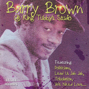 BROWN, Barry - @ King Tubby's Studio