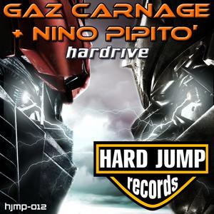 CARNAGE, Gaz/NINO PIPITO - Hardrive