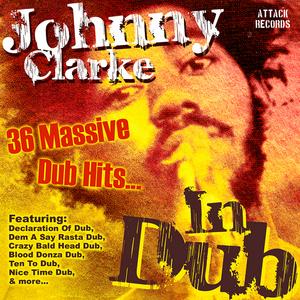 CLARKE, Johnny - Johnny Clarke In Dub