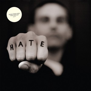FREELAND, Adam - The Hate EP