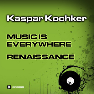 KOCHKER, Kaspar - Music Is Everywhere