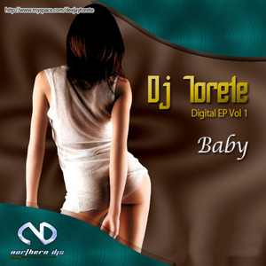 DJ TORETE - Digital EP Vol 1: Baby