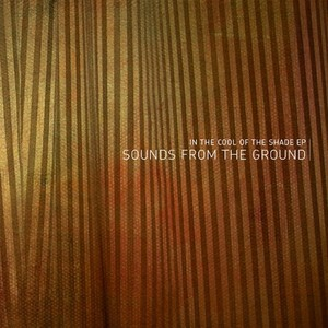 SOUND FROM THE GROUND - In The Cool Of The Shade EP
