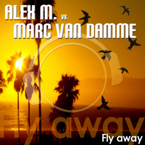 ALEX M vs MARC VAN DAMME - Fly Away