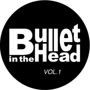 TOKTOK - Bullet In The Head: Vol 1