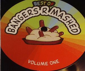 BANGERS R MASHED/VARIOUS - Best Of Bangers R Mashed: Volume One