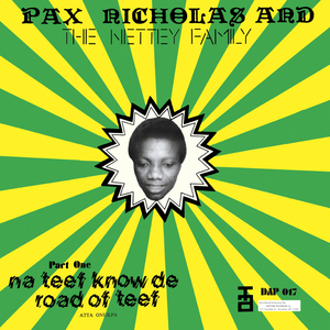 PAX NICHOLAS/THE NETTEY FAMILY - Na Teef Know De Road Of Teef