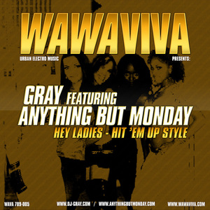 GRAY feat ANYTHING BUT MONDAY - Hey Ladies - Hit 'Em Up Style