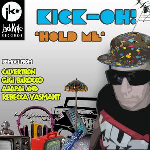 KICK OH - Hold Me