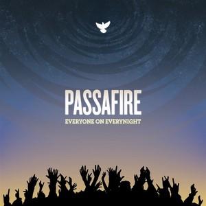 PASSAFIRE - Everyone On Everynight