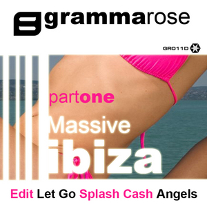 GRAMMA ROSE - Massive Ibiza EP: Part One