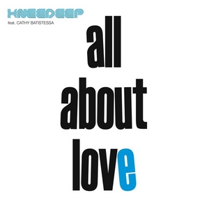 KNEE DEEP feat CATHY BATISTESSA - All About Love