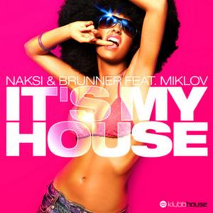 NAKSI & BRUNNER - It's My House