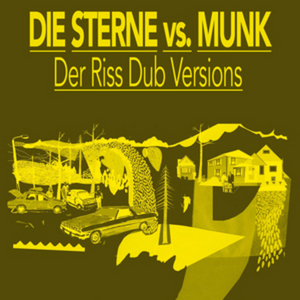 DIE STERNE vs MUNK - Der Riss Dub Versions