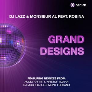 DJ LAZZ/MONSIEUR AL feat ROBINA - Grand Designs