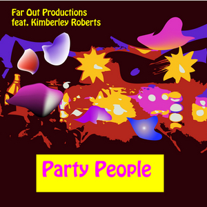 FAR OUT PRODUCTIONS feat KIMBERLEY ROBERTS - Party People
