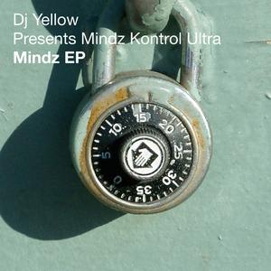 DJ YELLOW presents MINDZ KONTROL ULTRA - Mindz EP
