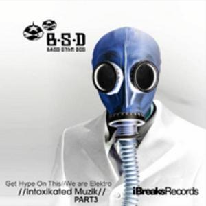 BSD - Intoxicated Muzik Part III
