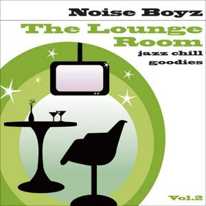 NOISE BOYZ - The Lounge Room Vol 2 (Jazz Chill Goodies)