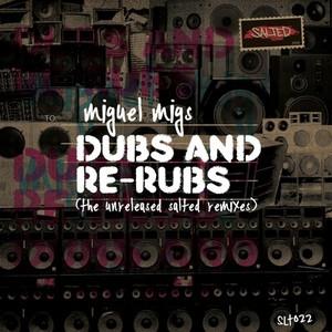 MIGS, Miguel - Dubs & Rerubs (The Unreleased Salted remixes)