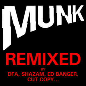 MUNK - Remixed Compilation