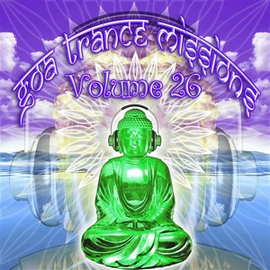 VARIOUS - Goa Trance Missions: Volume 26 (unmixed tracks)