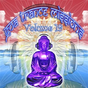 VARIOUS - Goa Trance Missions: Volume 19 (unmixed tracks)