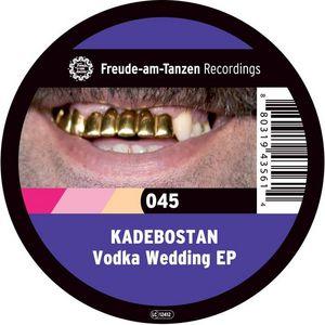 KADEBOSTAN - Vodka Wedding EP