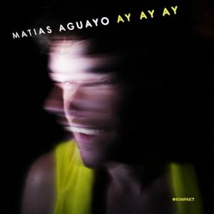 AGUAYO, Matias - Ay Ay Ay