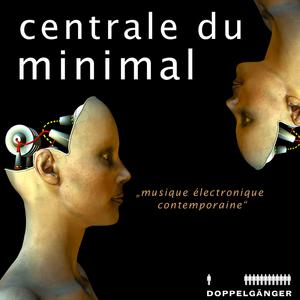 VARIOUS - Centrale Du Minimal (incl exclusive DJ mix)