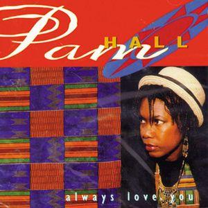 PAM HALL - Always Love You