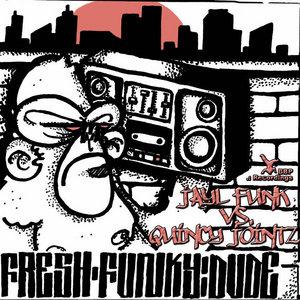 JAYL FUNK vs QUINCY JOINTZ - Fresh Funky Dude EP