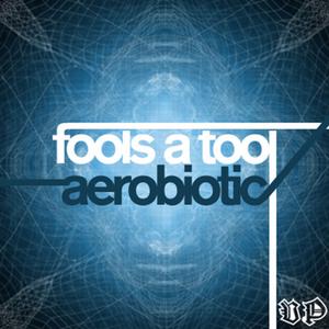 AEROBIOTIC - Fools A Tool