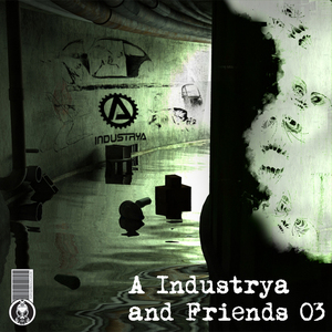A INDUSTRYA/VARIOUS - A Industrya & Friends 03