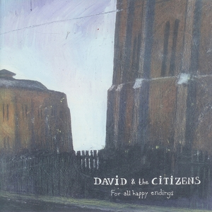 DAVID & THE CITIZENS - For All Happy Endings