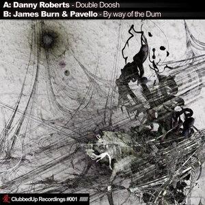 ROBERTS, Danny & JAMES GARSIDE/JAMES BURN & PAVELLO - Clubbed Up EP