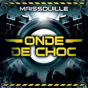 MAISSOUILLE - Onde De Choc