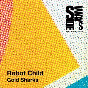 ROBOT CHILD - Gold Sharks