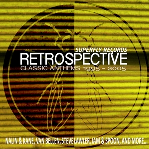 VARIOUS - Superfly Records Retrospective: Classic Anthems 1995-2005 (unmixed tracks)