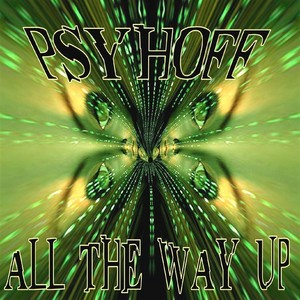 PSYHOFF - All The Way Up