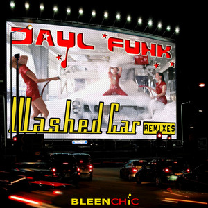 JAYL FUNK - Washed Car (remixes)