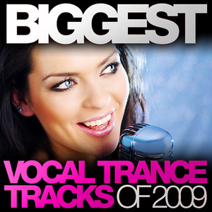 VARIOUS - Biggest Vocal Trance Tracks Of 2009