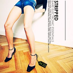 VARIOUS - Stripped: Bare Electronic Essentials By Mode2 (unmixed tracks)