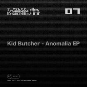 KID BUTCHER - Anomalia EP