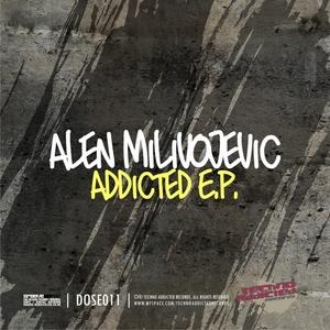MILIVOJEVIC, Alen - Addicted EP