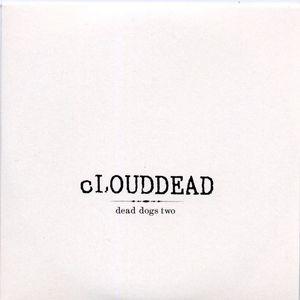 CLOUDDEAD - Dead Dogs Two