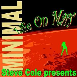 COLE, Steve/VARIOUS - Steve Cole Presents Minimal Life On Mars (unmixed tracks)