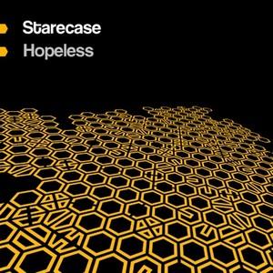 STARECASE - Hopeless