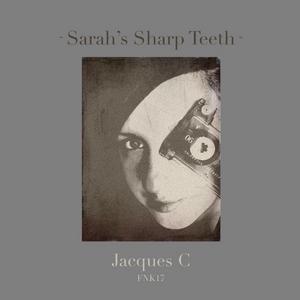 JACQUES C - Sarah's Sharp Teeth