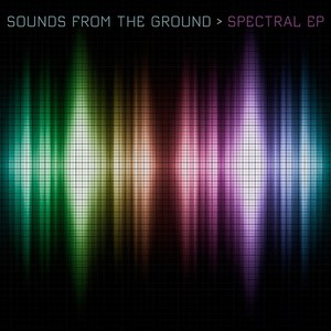SOUNDS FROM THE GROUND - Spectral EP
